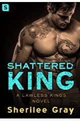 Shattered King: A Lawless Kings Novel Kindle Edition