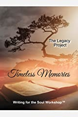 Timeless Memories: Our Legacy for Your Generation (The Legacy Project Book 1) Kindle Edition