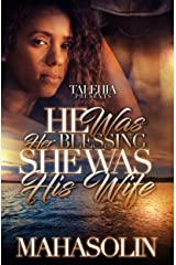 He Was Her Blessing She Was his Wife. Kindle Edition