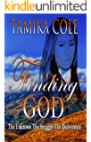 Finding God: The Unknown The Struggle The Deliverance