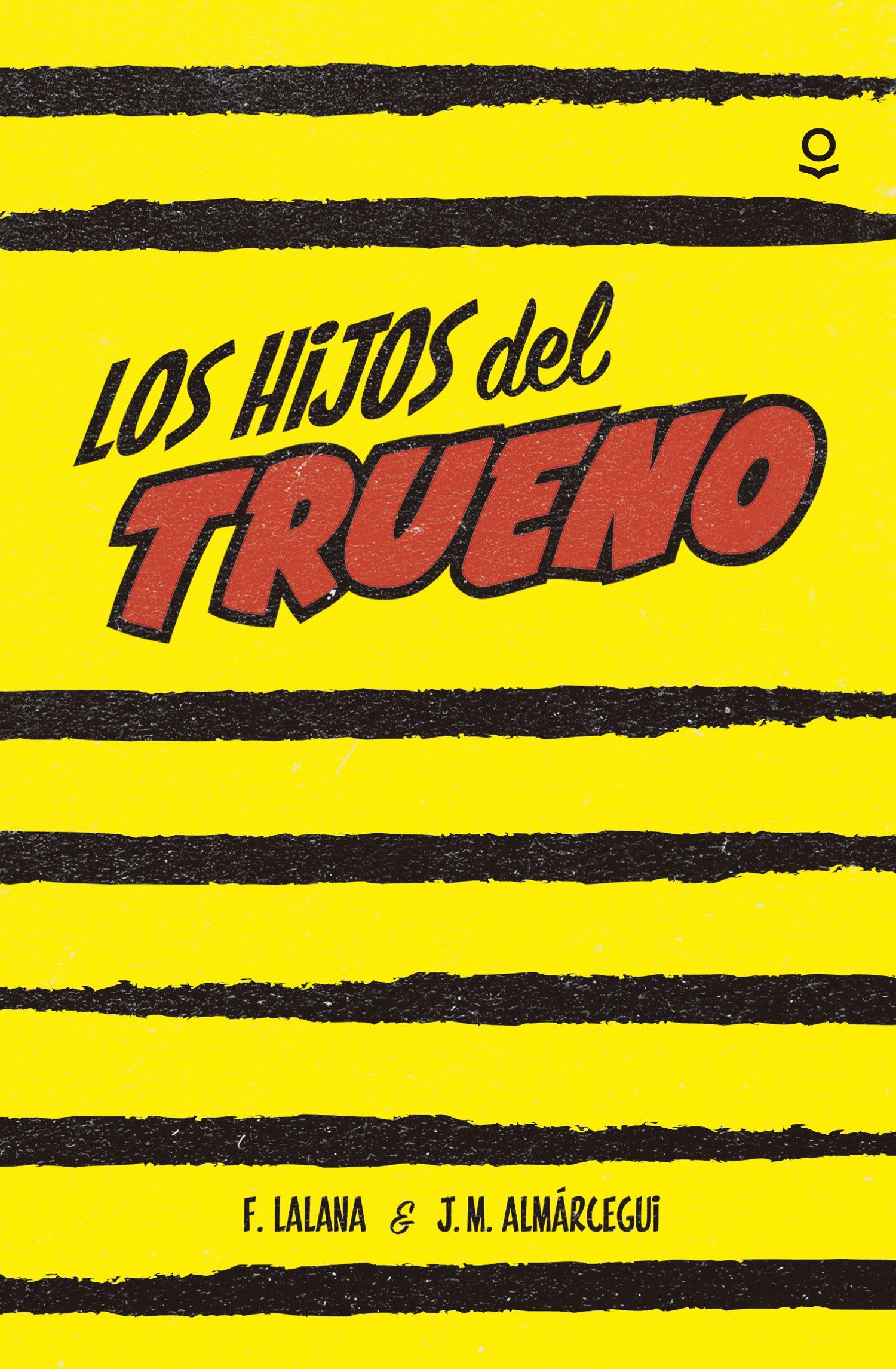 Los Hijos Del Trueno Spanish Edition Lalana Fernando Almárcegui Jose Maria 9788491220558 Books