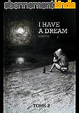 I HAVE A DREAM Tome 2