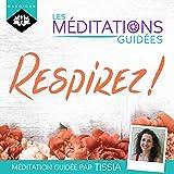 Respirez !: Les méditations guidées