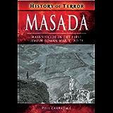 Masada: Mass Suicide in the First Jewish-Roman War, C. AD 73 (History of Terror)
