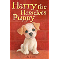 Harry the Homeless Puppy (Holly Webb Animal Stories Book 7)