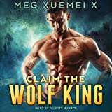 Claim the Wolf King: Shifter's One True Mate Series, Book 1