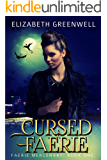 Cursed Faerie (Faerie Mercenary Book 1)