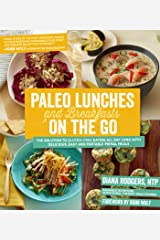 Paleo Lunches and Breakfasts On the Go: The Solution to Gluten-Free Eating All Day Long with Delicious, Easy and Portable Primal Meals Kindle Edition