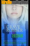 Grave Robber for Hire: Angel & Demon Urban Fantasy. (Grave Robber series Book 1)