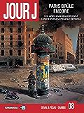 Jour J T08 : Paris brûle encore (French Edition)