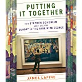 """Putting It Together: How Stephen Sondheim and I Created """"Sunday in the Park with George"""""""