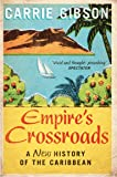Empire's Crossroads: A New History of the Caribbean