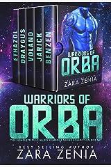 Warriors of Orba: A Sci-Fi Alien Warrior Romance Collection (Warriors of Orba The Complete Sci-Fi Alien Romance Series Box Set) Kindle Edition