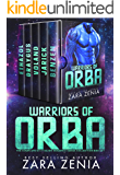 Warriors of Orba: A Sci-Fi Alien Warrior Romance Collection (Warriors of Orba The Complete Sci-Fi Alien Romance Series…