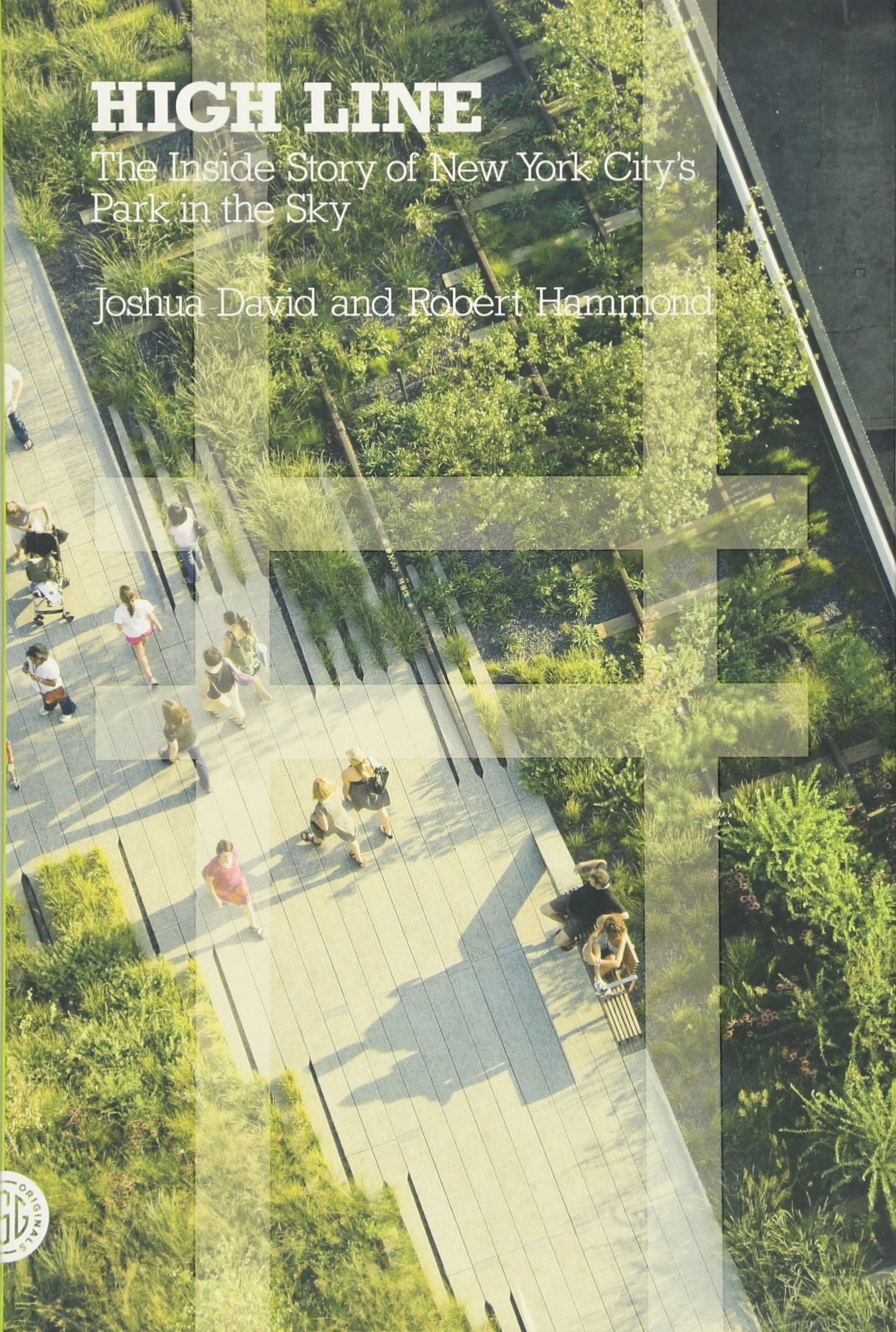 High Line: The Inside Story of New York City\'s Park in the Sky ...