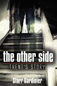 The Other Side: Trent's Story (The Other Side Series)