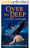 Over the Deep: A Titanic Adventure