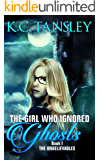 The Girl Who Ignored Ghosts (The Unbelievables Book 1)