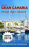 Gran Canaria - Hinter dem Strand: Reiseführer für Entdecker