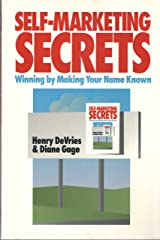 Self-Marketing Secrets: Winning by Making Your Name Known Paperback