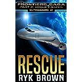 "Ep.#2 - ""Rescue"" (The Frontiers Saga - Part 2: Rogue Castes)"