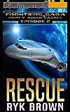 "Ep.#2 - ""Rescue"" (The Frontiers Saga - Part 2: Rogue Castes) (English Edition)"