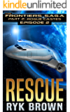 "Ep.#2 - ""Rescue"" (The Frontiers Saga - Part 2: Rogue Castes)"