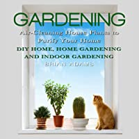 Gardening: Air-Cleaning House Plants to Purify Your Home: DIY Home, Home Gardening & Indoor Gardening