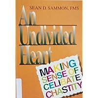 An Undivided Heart: Making Sense of Celibate Chastity
