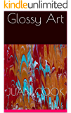 Glossy Art (English Edition)