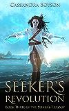 Seeker's Revolution (Seeker's Trilogy Book 3)
