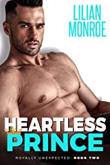 Heartless Prince: An Accidental Pregnancy Romance (Royally Unexpected Book 2) Kindle Edition