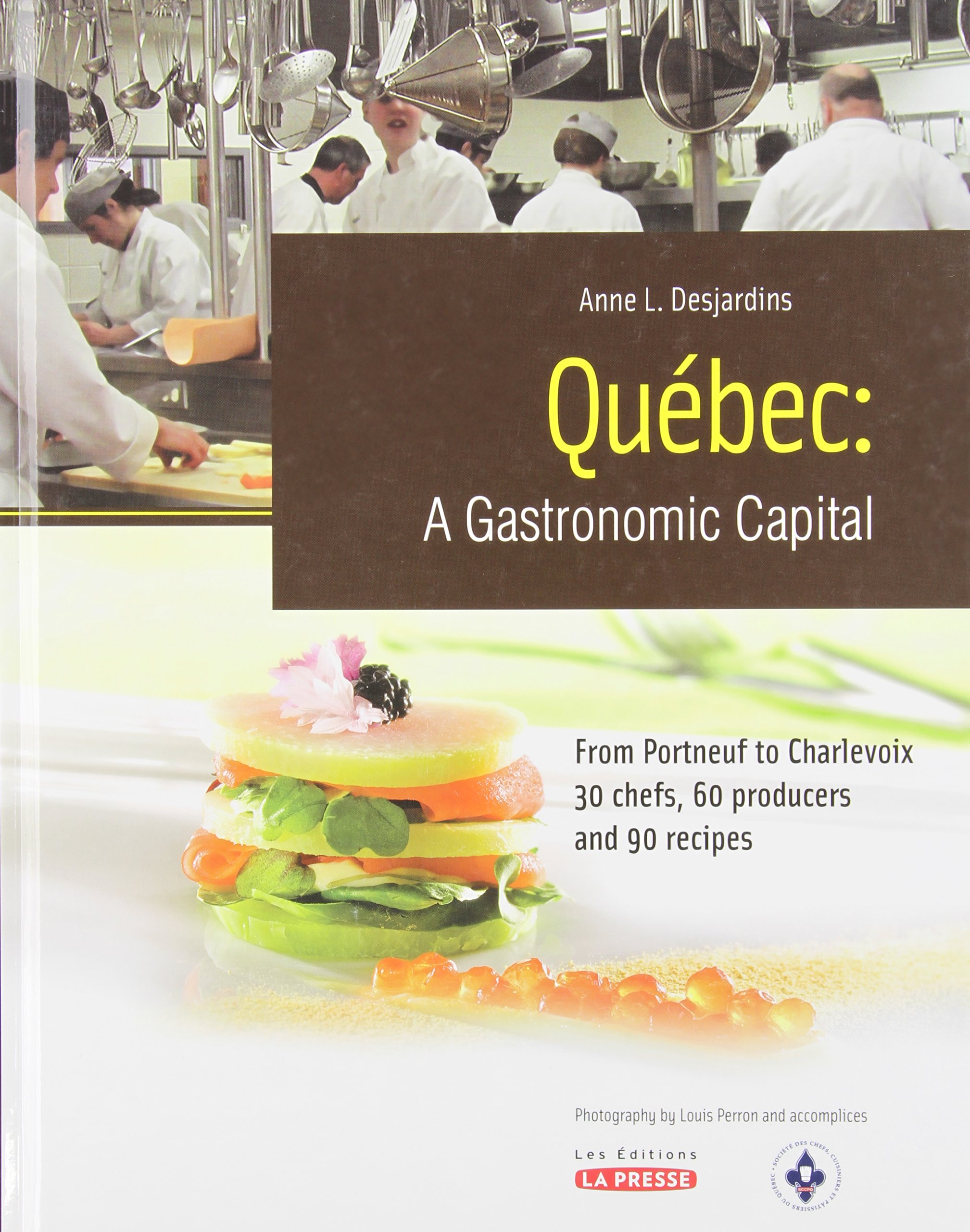 Download QUEBEC: A Gastronomic Capital - From Portneuf to Charlevoix, 30 Chefs, 60 Producers and 90 Receipes pdf