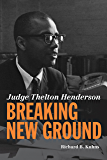 Judge Thelton Henderson, Breaking New Ground