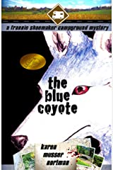 The Blue Coyote (The Frannie Shoemaker Campground Mysteries Book 2) Kindle Edition