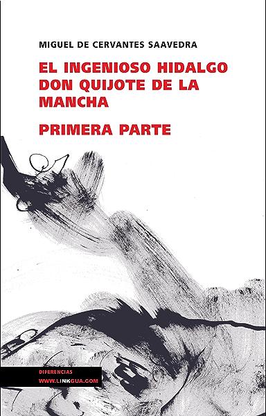 Don Quijote De La Mancha I Spanish Edition Kindle Edition By Saavedra De Cervantes Miguel Reference Kindle Ebooks