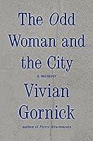 The Odd Woman And The City: A Memoir (English