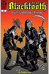 Blacktööth #2: Dark Ludicrous Times Kindle Edition