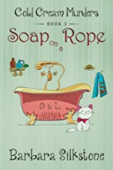 SOAP ON A ROPE: COLD CREAM MURDERS - BOOK 3 Kindle Edition