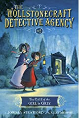 The Case of the Girl in Grey (The Wollstonecraft Detective Agency, Book 2) (The Wollstonecraft Detective Agency Series) Kindle Edition