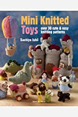 Mini Knitted Toys: Over 30 cute & easy knitting patterns Kindle Edition