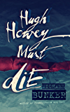 Hugh Howey Must Die!