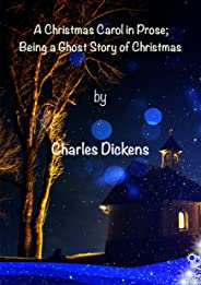 A Christmas Carol in Prose; Being a Ghost Story of Christmas: A Christmas Carol in Prose; Being a Ghost Story of Christmas b