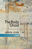 The Body Ghost: Poems