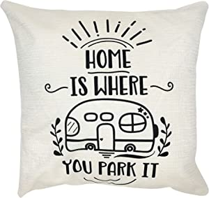 Arundeal Decorative Throw Pillow Case Cushion Covers, Cotton Linen 18 x 18 Inches, Home is Where You Park It RV, for Camping, Camper Sofa Couch Bed Decor