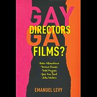 Gay Directors, Gay Films?: Pedro Almodóvar, Terence Davies, Todd Haynes, Gus Van Sant, John Waters