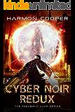 Cyber Noir Redux: (Book Six) (The Feedback Loop 6)