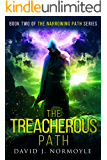 The Treacherous Path (The Narrowing Path Series Book 2)