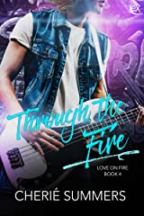 Through the Fire (Love on Fire Book 4) Kindle Edition