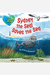 Sydney the Seal Saves the Sea:An Earth Day Book (Friendship Stories) Kindle Edition